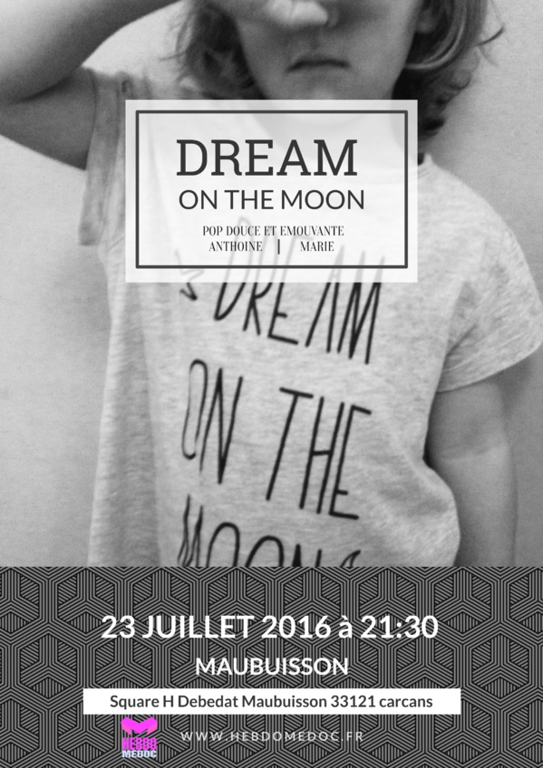 LE 23 JUILLET >  CARCANS-MAUBUISSON > DREAM ON THE MOON